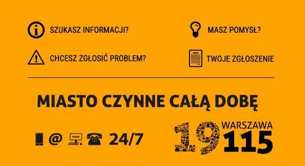 Miejskie Centrum Kontaktu - szukasz informacji, masz pomysł? chcesz zgłosić problem? Miasto czynne całą dobę -serwis warszawa19115.pl