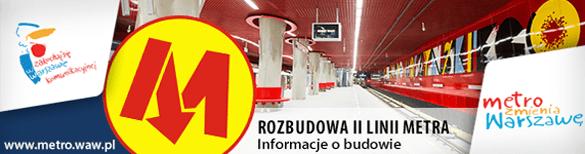 Metro rozbudowa - informacje o budowie - serwis Metra Warszawskiego