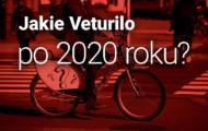 Jakie Veturilo po 2020 roku?