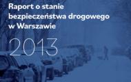 Raport o stanie bezpieczeństwa na drogach 2013